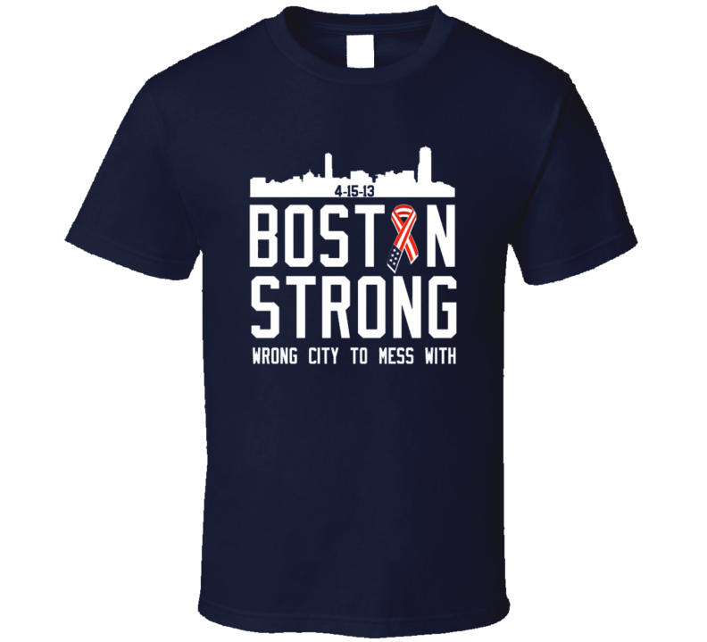 Boston strong wrong city to mess with marathon tribute t shirt for Boston strong marathon t shirts