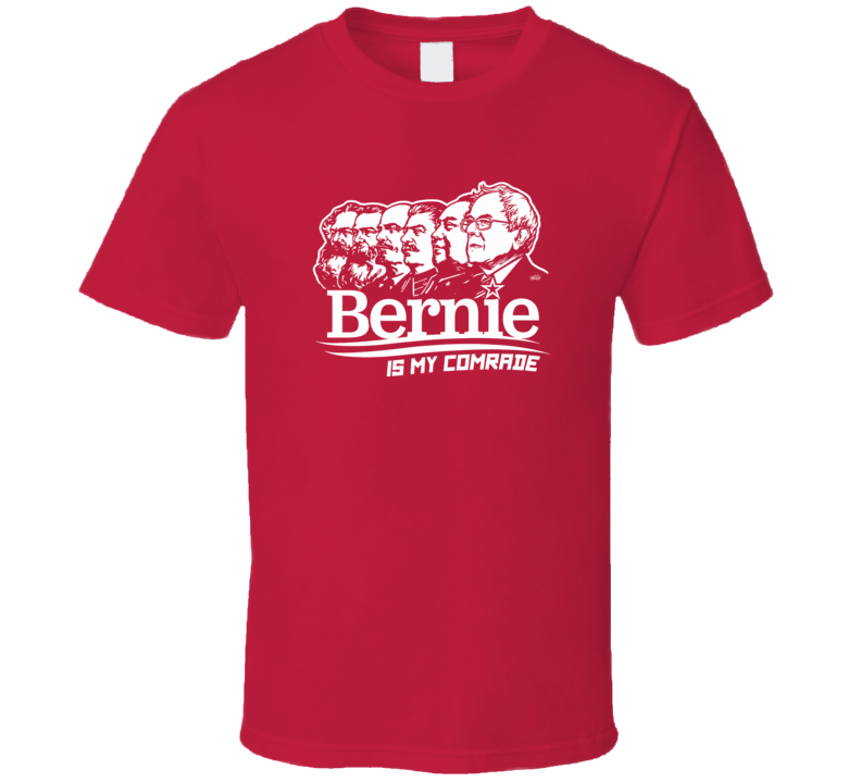 Bernie Sanders Is My Comrade Democratic Candidate President Shirt
