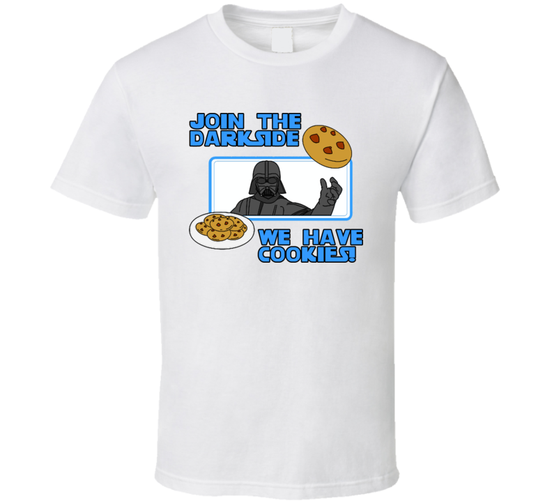 join the darkside we have cookies funny star wars t shirt