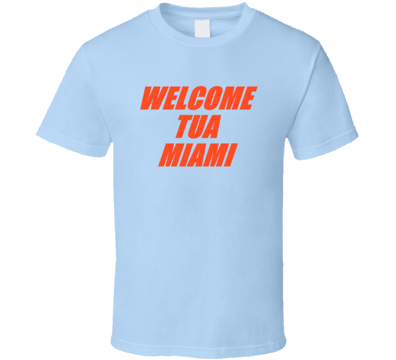 Welcome Tua Tagovailoa Qb Miami Football T Shirt