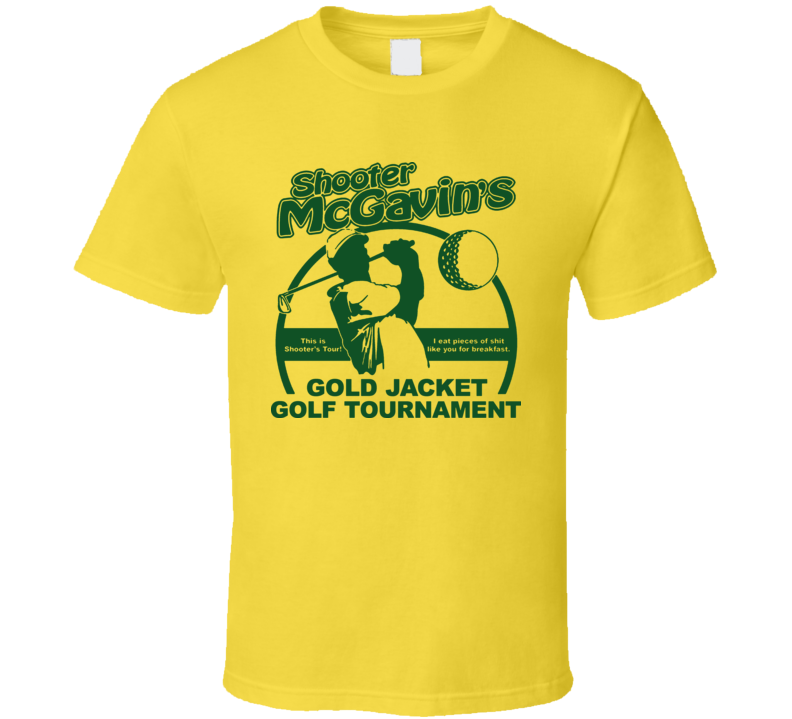Shooter mcgavin golf happy gilmore t shirt for Golf t shirts for sale